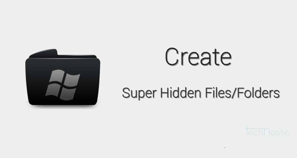 create-super-hidden-files