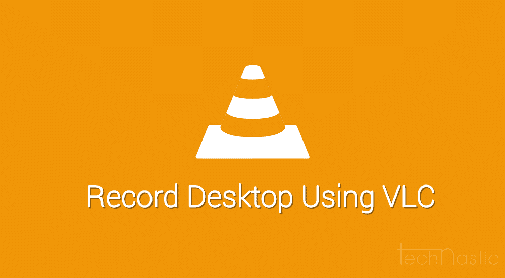 vlc-record-desktop