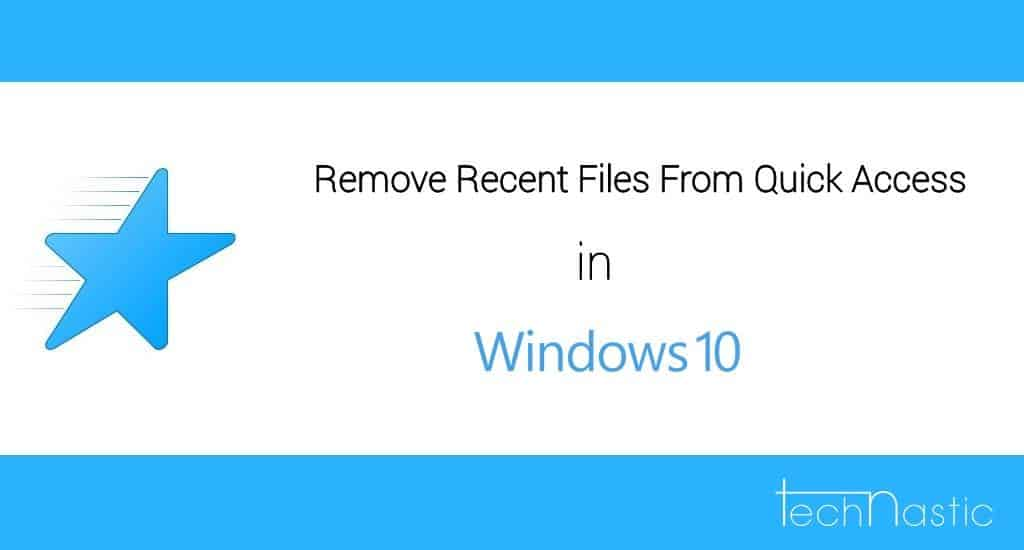 how-to-remove-recent-files-from-quick-access-in-windows10