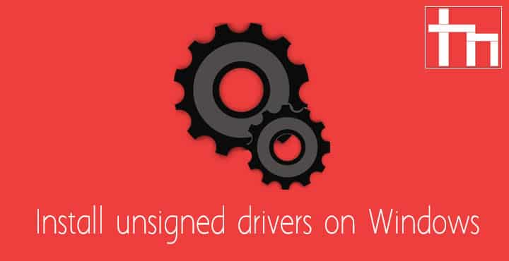 Unsigned Drivers on Windows