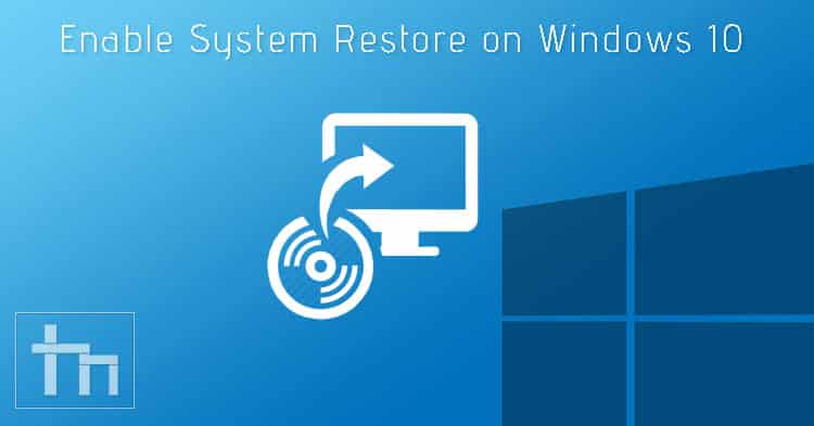 Enable System Restore on Windows 10