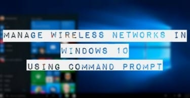 Manage Wireless Networks In Windows 10 Using Command Prompt
