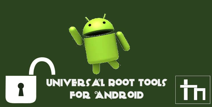 6 Most Popular Universal Root Tools For Android