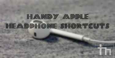 Here's A List Of Handy Apple Headphone Shortcuts
