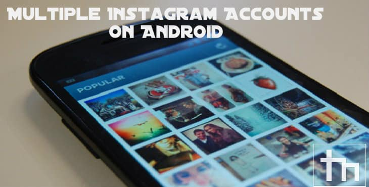 Multiple Instagram Accounts On Android