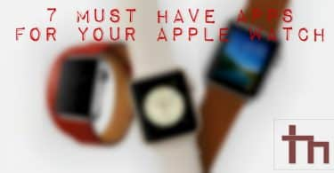 7 Must Have Apps For Your Apple Watch