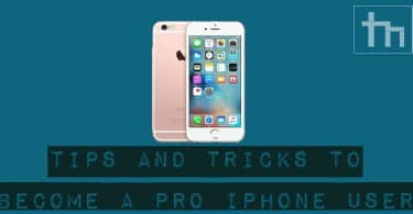 Tips and Tricks to Become a Pro iPhone User