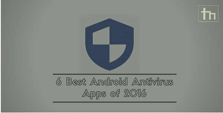 6 Best Android Antivirus Apps of 2016