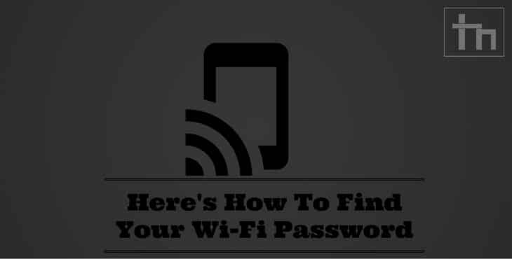 Here's How To Find Your Wi-Fi Password
