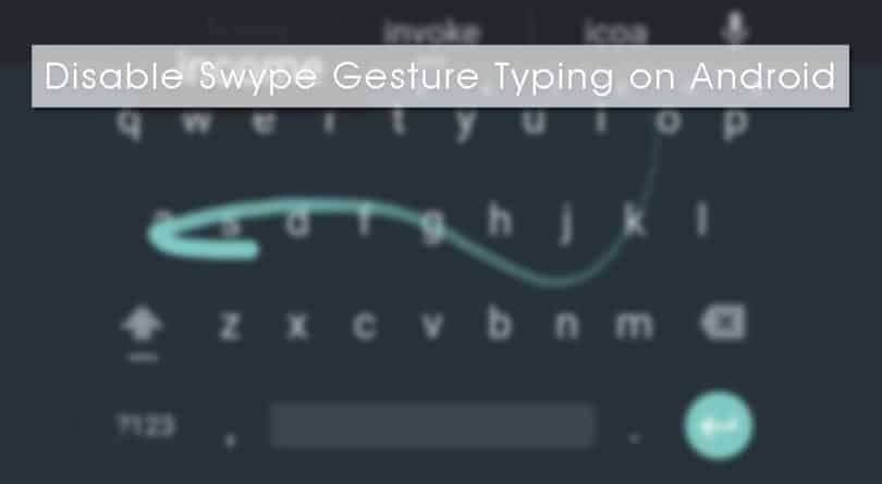 Disable-Swype-Gesture-Typing