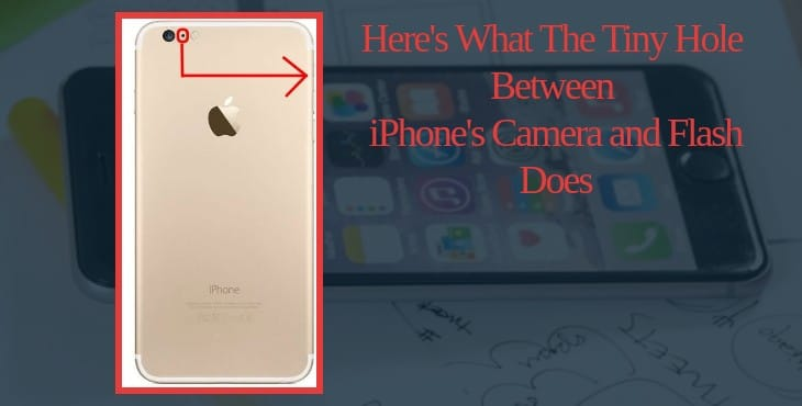 Here's What the Tiny Hole Between iPhone's Camera and Flash Does
