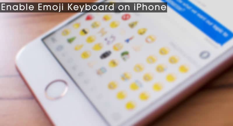 emoji keyboard for iphone how to enable emoji keyboard on iphone technastic 14049