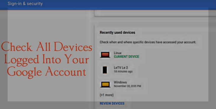 Check All Devices Logged Into Your Google Account