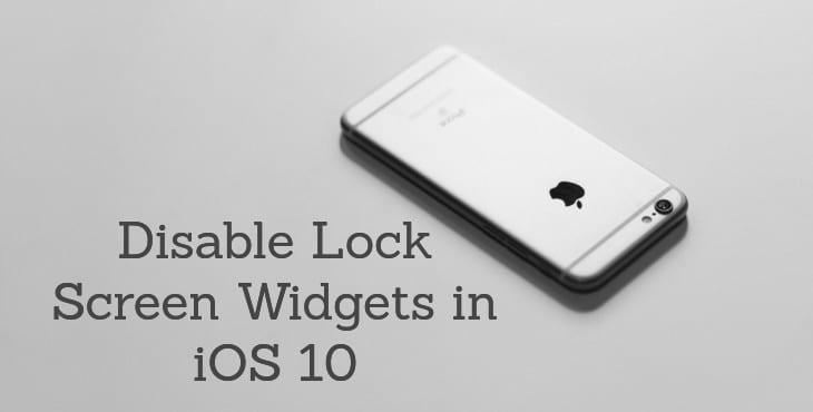 Disable Lock Screen Widgets in iOS 10