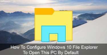 Configure Windows 10 File Explorer
