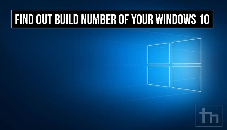 How to find out build number of your windows 10 technastic for Window number