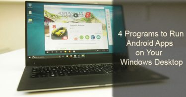 4 Programs to Run Android Apps on Windows Desktop