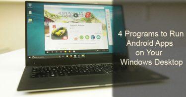 4 Programs to Run Android Apps on Windows Desktop