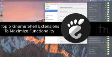 Top 5 Gnome Shell Extensions To Maximize Functionality