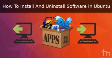 How To Install And Uninstall Software In Ubuntu