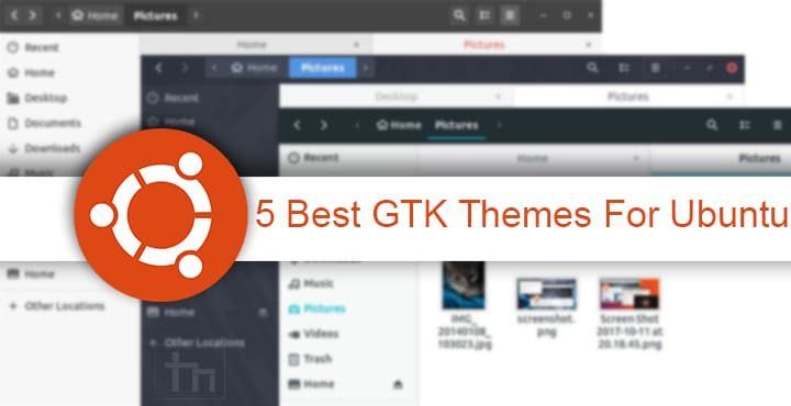 5 Best GTK Themes For Ubuntu