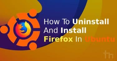 Uninstall and Install Firefox on Ubuntu