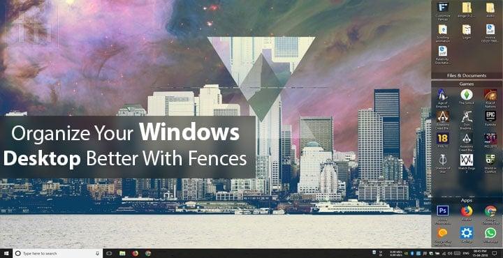 Organize Your Windows Desktop Better With Fences