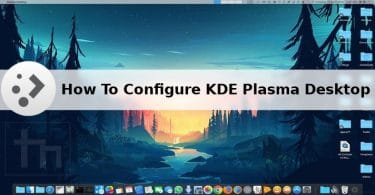 How To Configure KDE Plasma Desktop