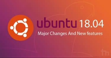 Ubuntu 18.04 Major Changes And New features
