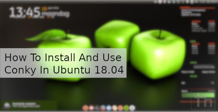 Get Desktop Widgets on Ubuntu 18.04 With Conky