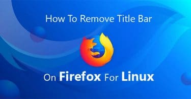 How To Remove Title Bar On Firefox For Linux