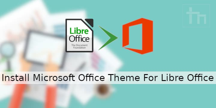 Install Microsoft Office Theme For Libre Office