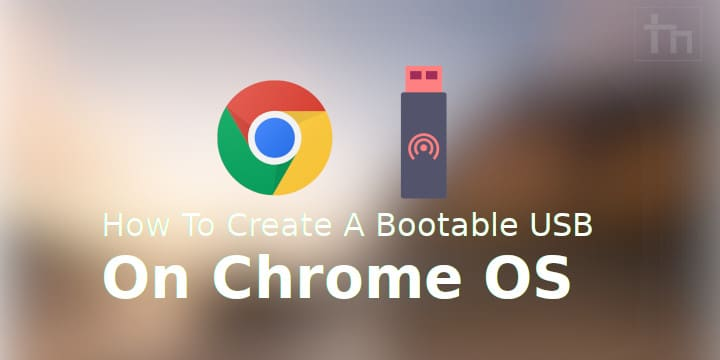 How To Create A Bootable USB On Chrome OS