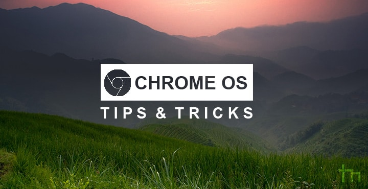5 Useful Chrome OS Tips & Tricks