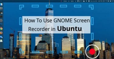 How To Use GNOME Screen Recorder in Ubuntu