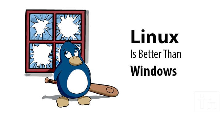 5 Reasons Why Linux Is Better Than Windows
