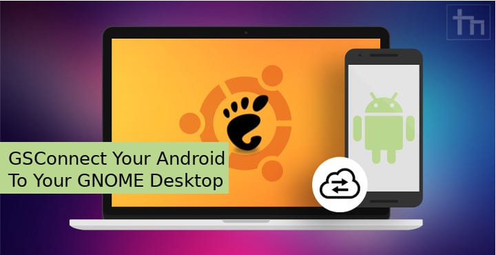 GSConnect Your Android To Your GNOME Desktop