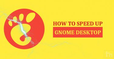 How To Speed up the GNOME Desktop