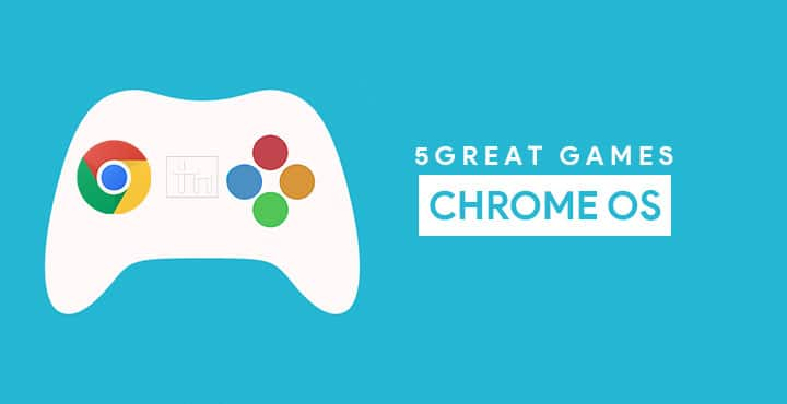 5 Great Games You Can Play On Your Chromebook
