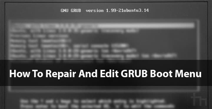 How To Edit & Repair GRUB Boot Menu