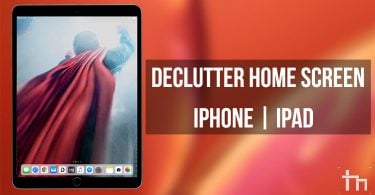 Declutter Home Screen on iPhone or iPad
