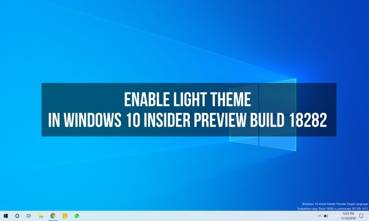 Enable Light Theme in Windows 10 Insider Preview Build 18282