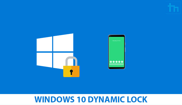 Automatically Lock Windows 10 PC When You Move Away Using Dynamic Lock