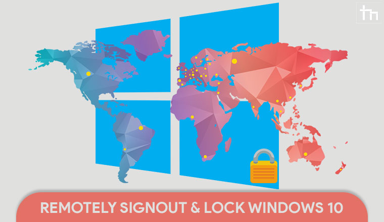 How To Remotely Sign Out And Lock Your Windows 10 Device