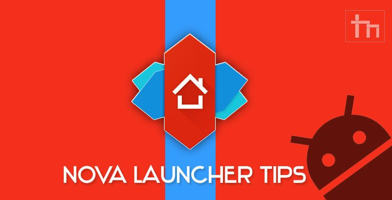 Nova Launcher tips cover