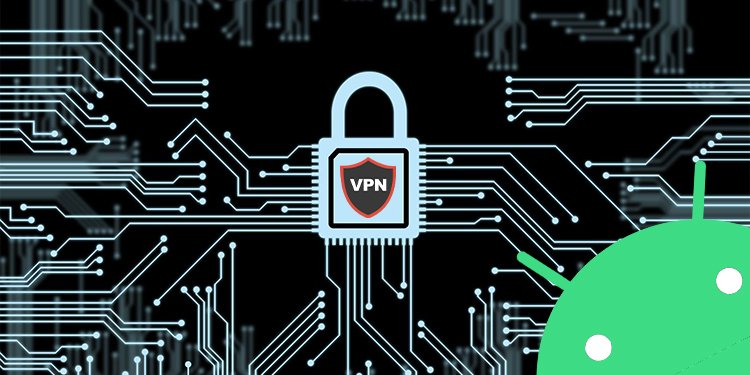 5 Best Free VPN for Android To Protect Your Privacy